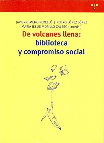 De volcanes llena: biblioteca y compromiso social (Biblioteconomía y Administración Cultural)