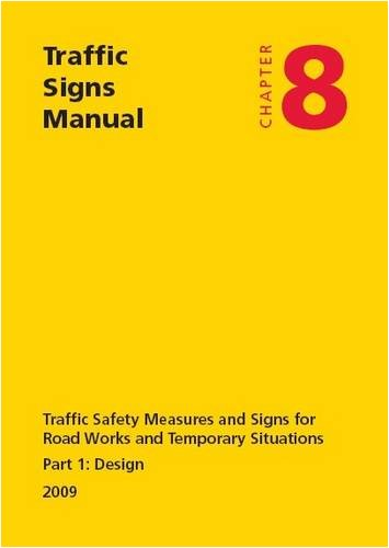 Traffic signs manual: Chapter 8: Traffic safety measures and signs for road works and temporary situations, Part 1: Design