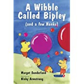 A Wibble Called Bipley: A Story for Children Who Have Hardened Their Hearts or Becomes Bullies (Helping Children with Feelings) by Margot Sunderland (2001-01-17)