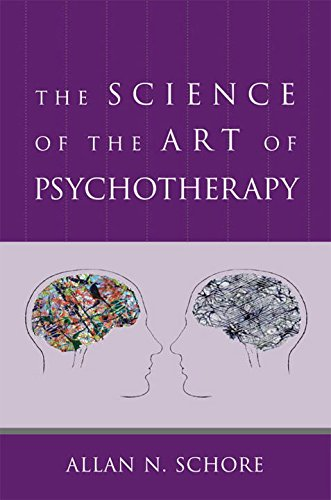 The Science of the Art of Psychotherapy (Norton Series on Interpersonal Neurobiology) por Allan N. Schore