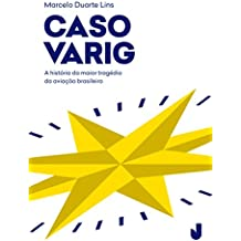Caso Varig: a história da maior tragédia da aviação brasileira