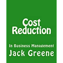 Cost Reduction: In Business Management by Jack Greene (2013-09-15)