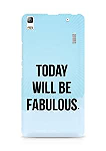 AMEZ today will be fabulous Back Cover For Lenovo A7000