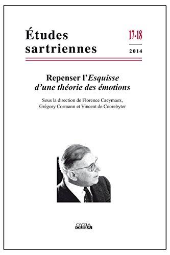 Repenser l'Esquisse d'une théorie des émotions (Études Sartriennes 17-18, 2014) par Florence Caeymaex, Grégory Cormann, Vincent de Coorebyter