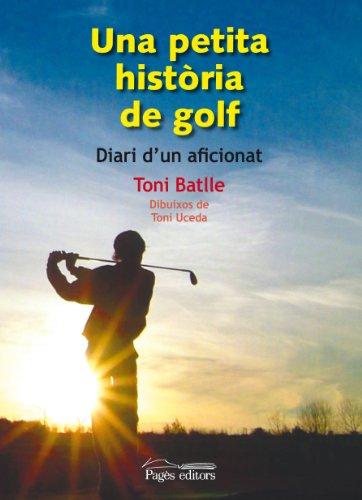 Una petita història de golf: Diari d\'un aficionat (Sèrie Narrativa, Band 63)