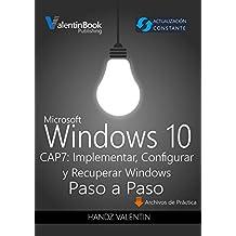CAPÍTULO 7: INSTALACIÓN, CONFIGURACIÓN Y RECUPERACIÓN: (WINDOWS 10 PASO A PASO)