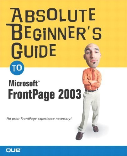 Absolute Beginner's Guide to Microsoft Office FrontPage 2003 1st edition by Kettell, Jennifer, Chase, Kate J. (2003) Paperback