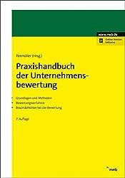 Praxishandbuch der Unternehmensbewertung: Grundlagen und Methoden. Bewertungsverfahren. Besonderheiten bei der Bewertung.