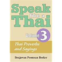 Speak Like a Thai: Volume 3: Thai Proverbs and Sayings [With Booklet]