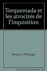 Torquemada et les atrocités de l'Inquisition