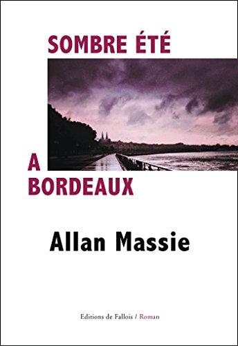 Sombre été à Bordeaux
