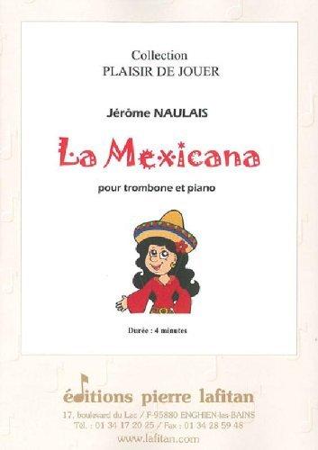 PARTITIONS CLASSIQUE LAFITAN NAULAIS JEROME   LA MEXICANA   TROMBONE ET PIANO TROMBONE