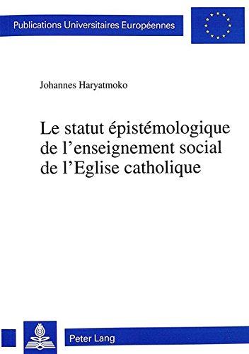 Le Statut Epistemologique de L'Enseignement Social de L'Eglise Catholique par Johannes Haryatmoko