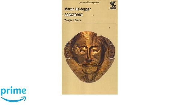 Amazon.it: Soggiorni. Viaggio in Grecia - Martin Heidegger, A ...