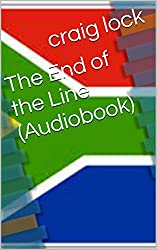 The End of the Line (Audiobook): A true story of