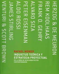 Inquietud teórica y estrategia proyectual (ACTAR) por Rafael Moneo