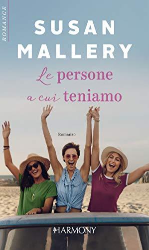 Susan Mallery - Le persone a cui teniamo (2019)