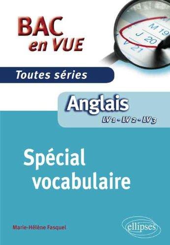 Anglais Bac en Vue Spcial Vocabulaire Toutes Sries LV1 LV2 LV3