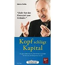 Kopf schlägt Kapital - Hörbuch: Die ganz andere Art, ein Unternehmen zu gründen. Von der Lust, ein Entrepreneur zu sein
