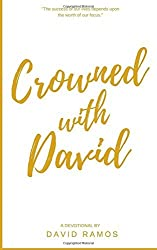 Crowned with David: 40 Devotionals to Inspire Your Life, Fuel Your Trust, and Help You Succeed in God's Way (Testament Heroes) (Volume 4) by David Ramos (2016-07-12)
