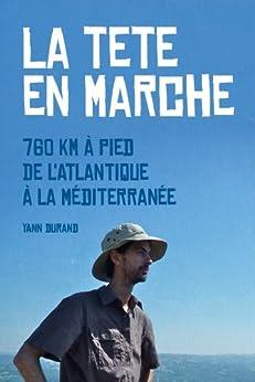 La tête en marche (French Edition) von [DURAND, Yann]