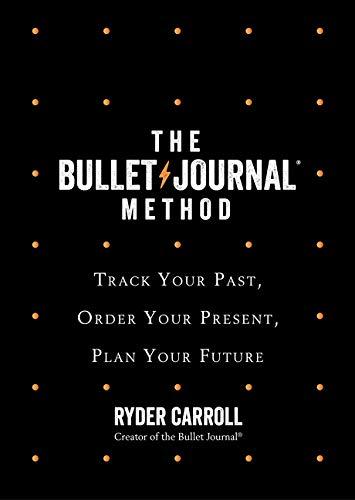 The Bullet Journal Method por Ryder Carroll