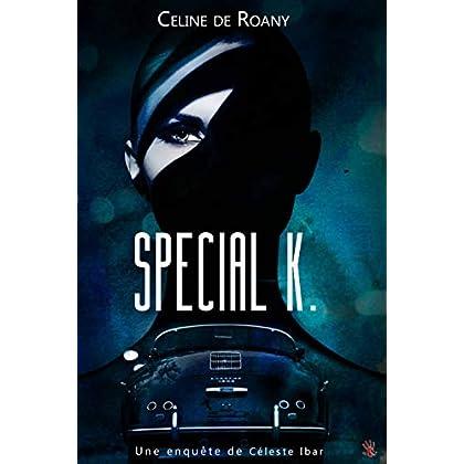Special K. (Céleste Ibar t. 1)