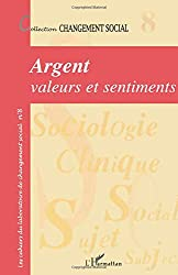 Argent, valeurs et sentiments: Changement social N° 8