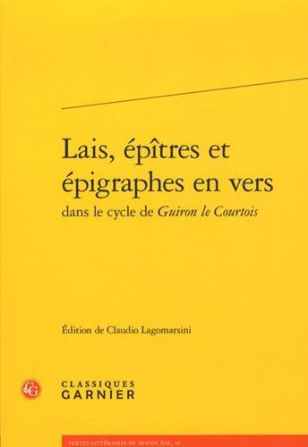 Lais, épîtres et épigraphes en vers dans le cycle de Guiron le Courtois par Claudio Lagomarsini