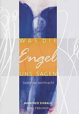 Was die Engel uns sagen: Lieder zur Weihnacht