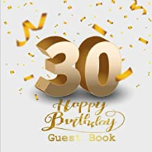 30 Happy Birthday Guest Book: Thirty Birthday Celebrating Guest Book 30th Years.  Message Log Keepsake Notebook For Family and Friend To Write In. ... Party. 8.5 x 8.5 Inch 100 Pages: Volume 1