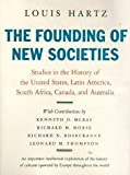 The founding of new societies : studies in the history of the United States, Latin America, South Africa, Canada, and Australia