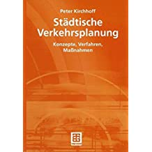 Städtische Verkehrsplanung: Konzepte, Verfahren, Maßnahmen (German Edition)