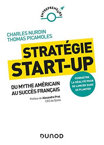Stratégie start-up : Du mythe américain au succès français (Entrepreneurs)