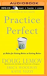 Practice Perfect: 42 Rules for Getting Better at Getting Better by Doug Lemov (2014-12-16)