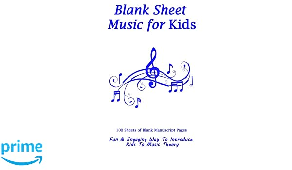 Blank Sheet Music For Kids: Blue And White Cover, Music Manuscript Paper, Staff  Paper, Music Gift For Music Teachers And Kids Notebook 8 X 10, ...