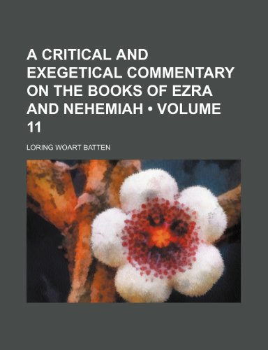 A Critical and Exegetical Commentary on the Books of Ezra and Nehemiah (Volume 11)