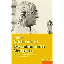Revolution durch Meditation: Grundlagen für einen radikalen Bewusstseinswandel
