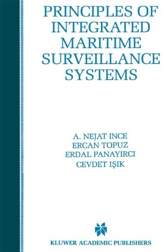 Principles of Integrated Maritime Surveillance Systems (The Springer International Series in Engineering and Computer Science)