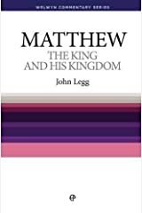 The King and His Kingdom - Matthew (Welwyn Commentary Series) Paperback