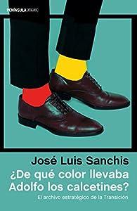 ¿De qué color llevaba Adolfo los calcetines? par José Luis Sanchis Armelles