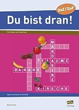 Du bist dran!: Spiele und Rätsel für Deutsch lernende Kinder und Erwachsene (Alle Klassenstufen) hier kaufen