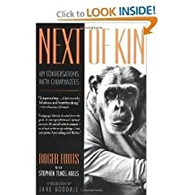 Next of Kin: What Chimpanzees Have Taught Me about Who We Are by Roger Fouts (1997-03-01)