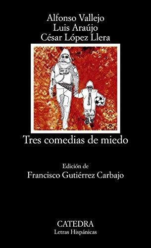 Tres comedias de miedo: Panic; No perdáis este tren; Bagdad ciudad del miedo (Letras Hispánicas) por Luis Araújo