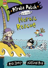 Pirate Patch and the Heroix Rescue por Rose Impey
