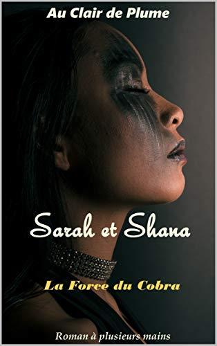 Couverture du livre Sarah et Shana: La Force du Cobra (Au Clair De Plume t. 8)