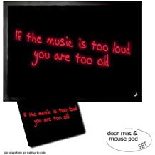 Set : 1 Paillasson Essuie-Pieds (70x50 cm) + 1 Tapis De Souris (23x19 cm) - Humour, If The Music Is Too Loud You Are Too Old