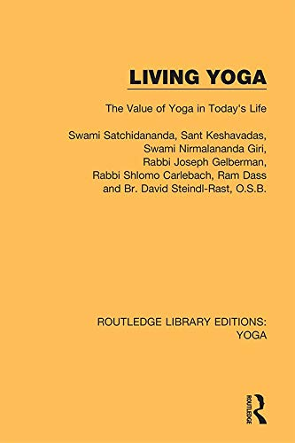 Living Yoga: The Value of Yoga in Today's Life (Routledge Library Editions: Yoga Book 5) (English Edition) Rams Sb