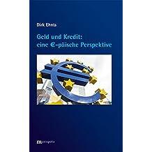 Geld und Kredit - eine €-päische Perspektive