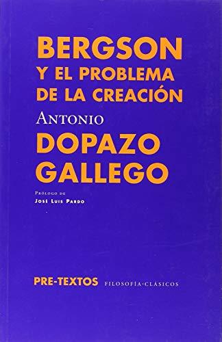 Bergson y el problema de la creación (Filosofía clásicos) por Antonio Dopazo